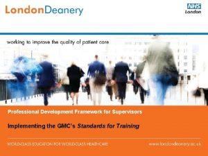 Professional Development Framework for Supervisors Implementing the GMCs