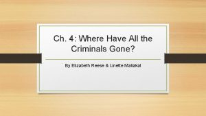 Ch 4 Where Have All the Criminals Gone