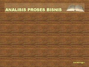 ANALISIS PROSES BISNIS AmM 2Page1 ANALISIS PROSES BISNIS