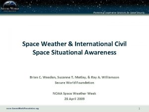 Promoting Cooperative Solutions for Space Security Space Weather