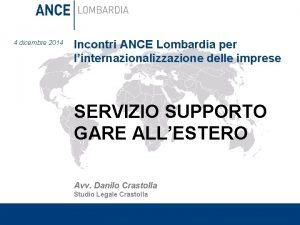 4 dicembre 2014 Incontri ANCE Lombardia per linternazionalizzazione
