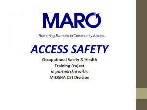 presents ACCESS SAFETY Occupational Safety Health Training Project
