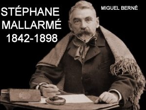 STPHANE MALLARM 1842 1898 MIGUEL BERN Stphane Mallarm