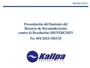 054 2013 OSCD Presentacin del Sustento del Recurso