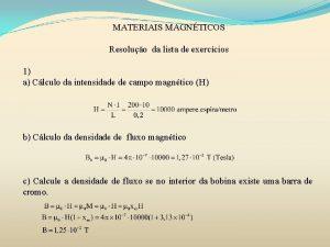MATERIAIS MAGNTICOS Resoluo da lista de exerccios 1