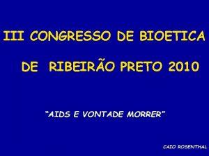 III CONGRESSO DE BIOETICA DE RIBEIRO PRETO 2010