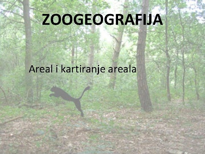 ZOOGEOGRAFIJA Areal i kartiranje areala ta je AREAL