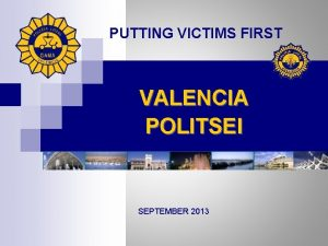 PUTTING VICTIMS FIRST VALENCIA POLITSEI SEPTEMBER 2013 PVF