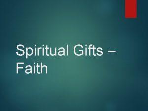Spiritual Gifts Faith Spiritual Gift of Faith Different