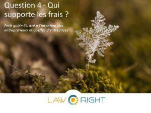 Question 4 Qui supporte les frais Petit guide
