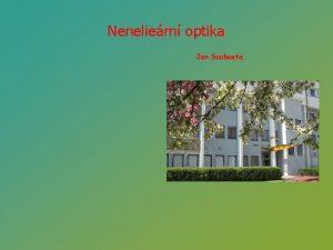 Neneliern optika Jan Soubusta Nelinern optika Odvtv optiky