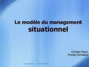 Le modle du management situationnel Christian Peyric Promo
