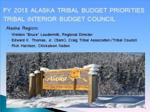 FY 2018 ALASKA TRIBAL BUDGET PRIORITIES TRIBAL INTERIOR