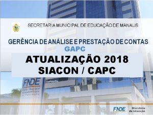 GAPC ATUALIZAO 2018 SIACON CAPC DOCUMENTOS A SEREM