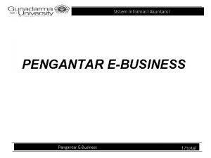 Sistem Informasi Akuntansi PENGANTAR EBUSINESS Pengantar EBusiness 1total