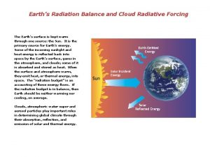 Earths Radiation Balance and Cloud Radiative Forcing The