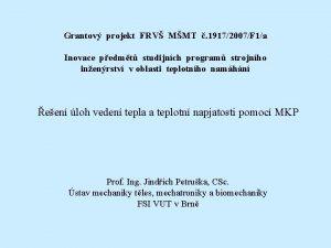 Grantov projekt FRV MMT 19172007F 1a Inovace pedmt