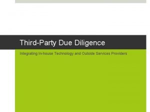 ThirdParty Due Diligence Integrating Inhouse Technology and Outside