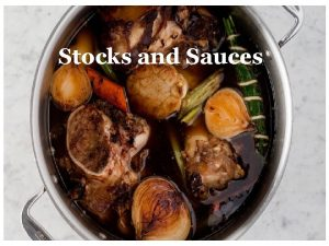 Stocks and Sauces Stocks Sauces and Soups The