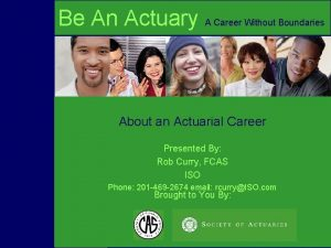 Be An Actuary A Career Without Boundaries About