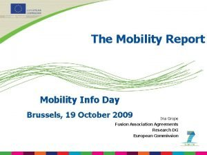 The Mobility Report Mobility Info Day Brussels 19