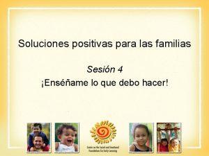 Soluciones positivas para las familias Sesin 4 Ensame
