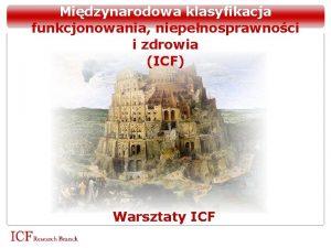 Midzynarodowa klasyfikacja funkcjonowania niepenosprawnoci i zdrowia ICF Warsztaty