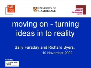 moving on turning ideas in to reality Sally