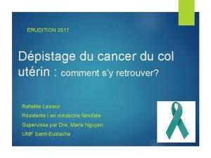 RUDITION 2017 Dpistage du cancer du col utrin