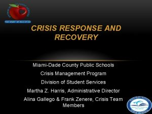 CRISIS RESPONSE AND RECOVERY MiamiDade County Public Schools