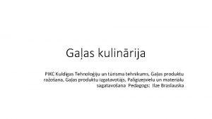 Gaas kulinrija PIKC Kuldgas Tehnoloiju un trisma tehnikums