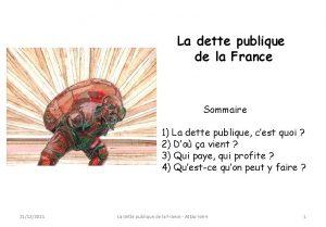 La dette publique de la France Sommaire 1