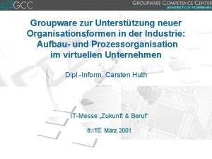 Groupware zur Untersttzung neuer Organisationsformen in der Industrie