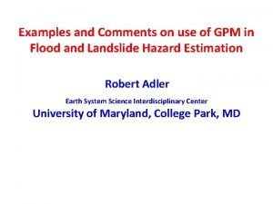 Examples and Comments on use of GPM in