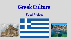 Greek Culture Food Project Background on Greek Culture