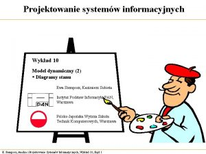 Projektowanie systemw informacyjnych Wykad 10 Model dynamiczny 2