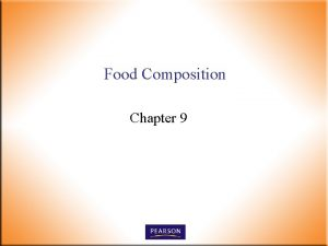Food Composition Chapter 9 Food Composition n Food