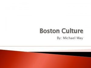 Boston Culture By Michael May Language of Boston
