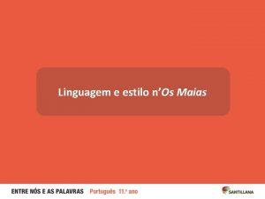 Linguagem e estilo nOs Maias A linguagem nOs