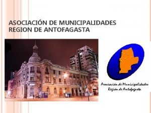 ASOCIACIN DE MUNICIPALIDADES REGION DE ANTOFAGASTA ASOCIACIN DE