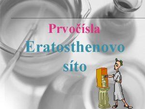 Prvosla Eratosthenovo sto Eratosthens z Kyrny matematik astronom
