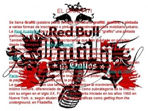 EL GRAFFITI Se llama Grafiti palabra plural tomada