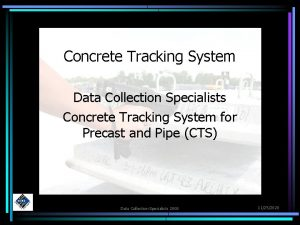 Concrete Tracking System Data Collection Specialists Concrete Tracking