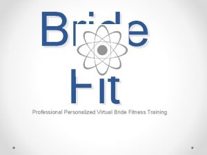 Bride Fit Professional Personalized Virtual Bride Fitness Training