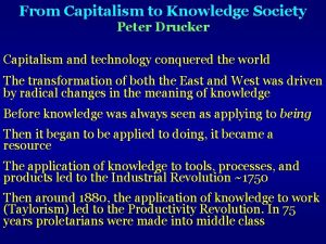 From Capitalism to Knowledge Society Peter Drucker Capitalism