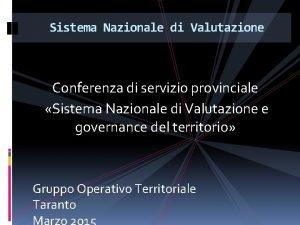 Sistema Nazionale di Valutazione Conferenza di servizio provinciale