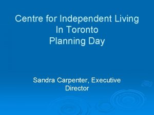 Centre for Independent Living In Toronto Planning Day