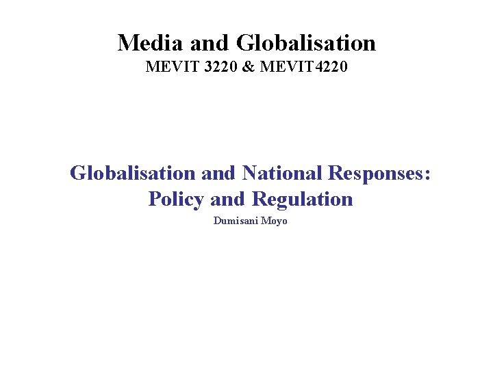 Media and Globalisation MEVIT 3220 MEVIT 4220 Globalisation