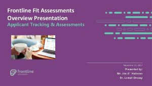 Frontline Fit Assessments Overview Presentation Applicant Tracking Assessments