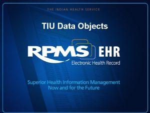 TIU Data Objects Objects What is an object